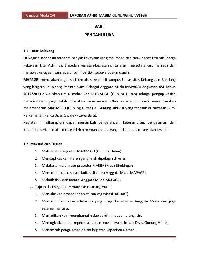 Anggota Muda XVI LAPORAN AKHIR MABIM GUNUNG HUTAN (GH) 1 BAB I PENDAHULUAN 1.1. Latar Belakang Di Negara Indonesia terdapa...