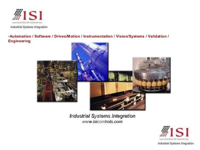 IIndustrialndustrial SSyystemstemss IInntegrationtegration www.isicontrols.comwww.isicontrols.com •Automation / Software /...