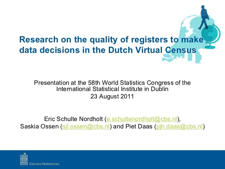 Research on the quality of registers to makedata decisions in the Dutch Virtual Census    Presentation at the 58th World S...