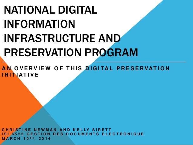 NATIONAL DIGITAL INFORMATION INFRASTRUCTURE AND PRESERVATION PROGRAM A N O V E R V I E W O F T H I S D I G I TA L P R E S ...