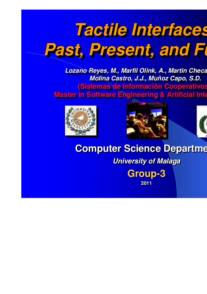 Tactile Interfaces:   Tactile Interfaces:Past, Present, and FuturePast, Present, and Future    Lozano Reyes, M., Marfil Ol...