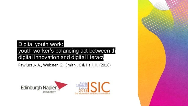 Digital youth work: youth worker's balancing act between the digital innovation and digital literacy insecuritiesPawluczuk...