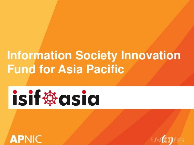 Information Society Innovation Fund for Asia Pacific