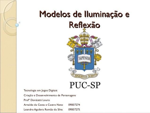 Modelos de Iluminação eModelos de Iluminação e ReflexãoReflexão Tecnologia em Jogos Digitais Criação e Desenvolvimento de ...