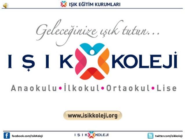 facebook.com/IsikKoleji   twitter.com/isikkoleji