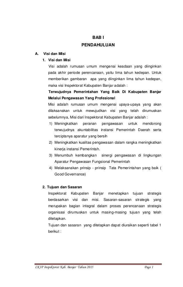 LKIP Inspektorat Kab. Banjar Tahun 2015 Page 1 BAB I PENDAHULUAN A. Visi dan MIsi 1. Visi dan Misi Visi adalah rumusan umu...