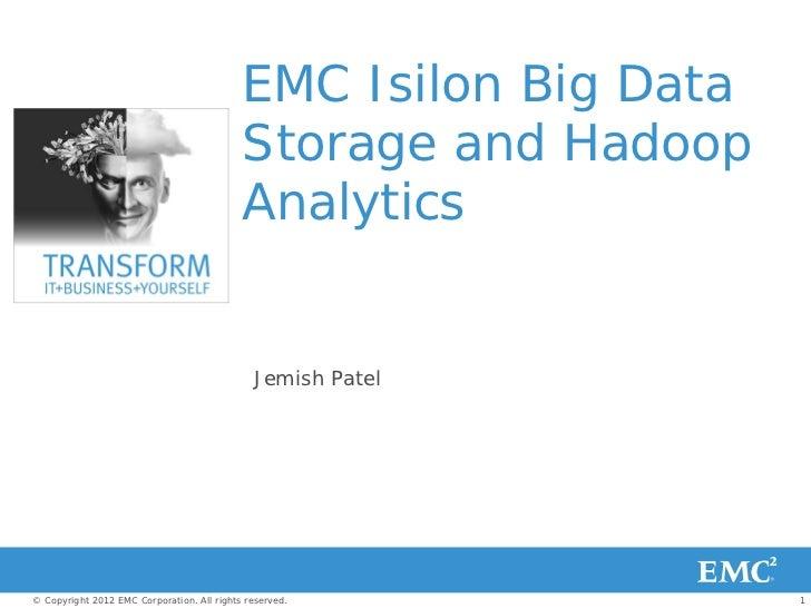 EMC Isilon Big Data                                            Storage and Hadoop                                         ...
