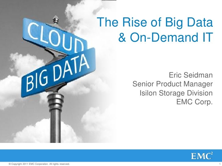 The Rise of Big Data                                                            & On-Demand IT                            ...