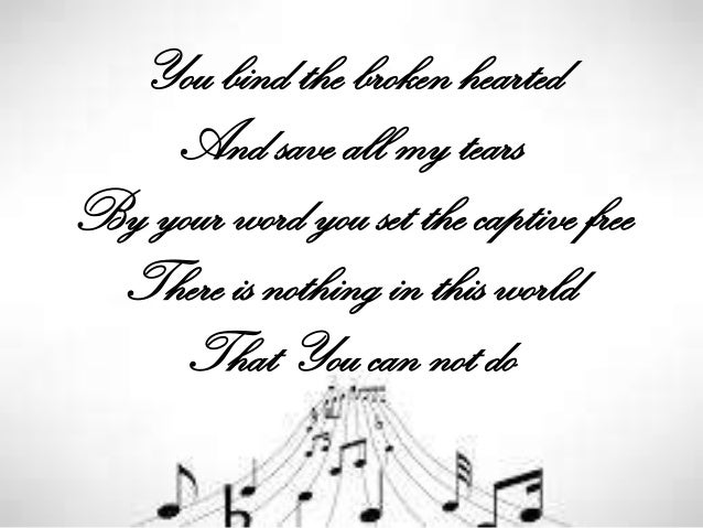You bind the broken hearted And save all my tears By your word you set the captive free There is nothing in this world Tha...