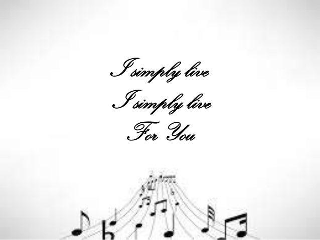 I simply live I simply live For You