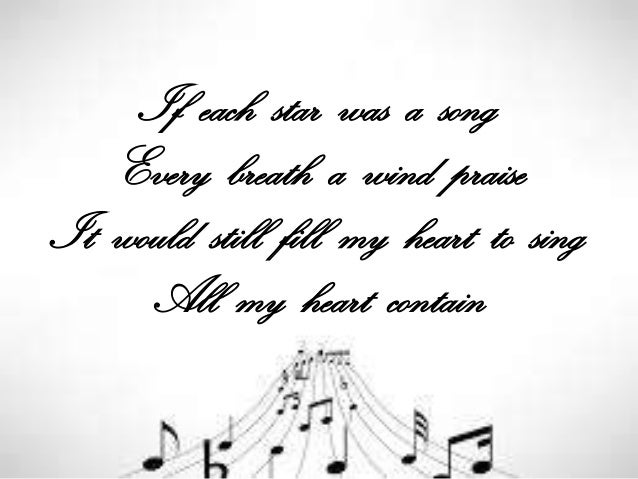 If each star was a song Every breath a wind praise It would still fill my heart to sing All my heart contain