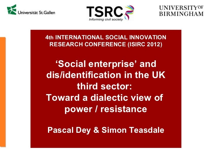 4th INTERNATIONAL SOCIAL INNOVATION  RESEARCH CONFERENCE (ISIRC 2012)  'Social enterprise' anddis/identification in the UK...