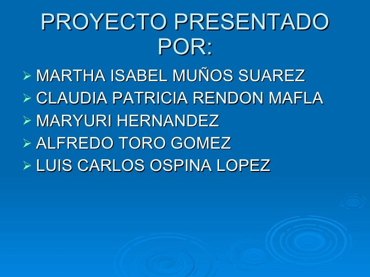 PROYECTO PRESENTADO POR: <ul><li>MARTHA ISABEL MUÑOS SUAREZ </li></ul><ul><li>CLAUDIA PATRICIA RENDON MAFLA </li></ul><ul>...