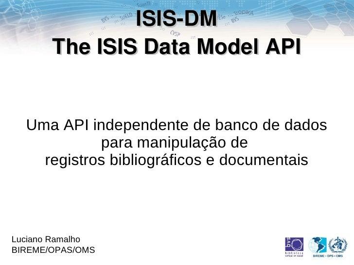 ISISDM        TheISISDataModelAPI     Uma API independente de banco de dados             para manipulação de     regi...