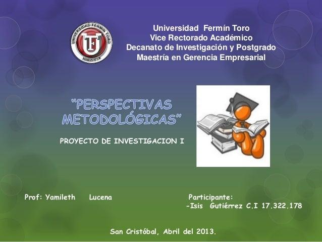 Universidad Fermín ToroVice Rectorado AcadémicoDecanato de Investigación y PostgradoMaestría en Gerencia EmpresarialProf: ...