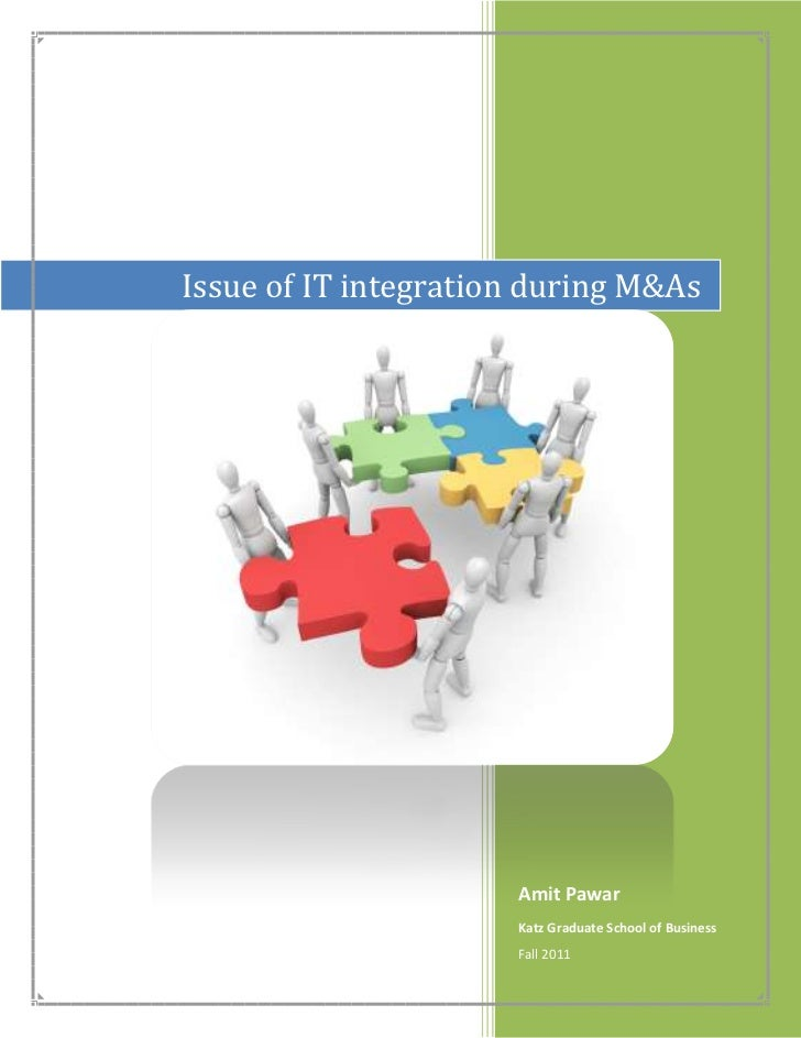 Issue of IT integration during M&As                      Amit Pawar                      Katz Graduate School of Business ...