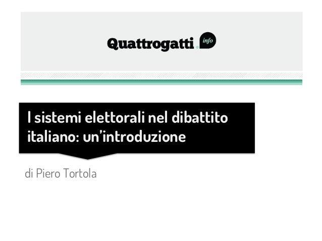 di Piero TortolaI sistemi elettorali nel dibattitoitaliano: un'introduzione