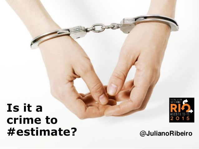 Is it a crime to #estimate? @JulianoRibeiro