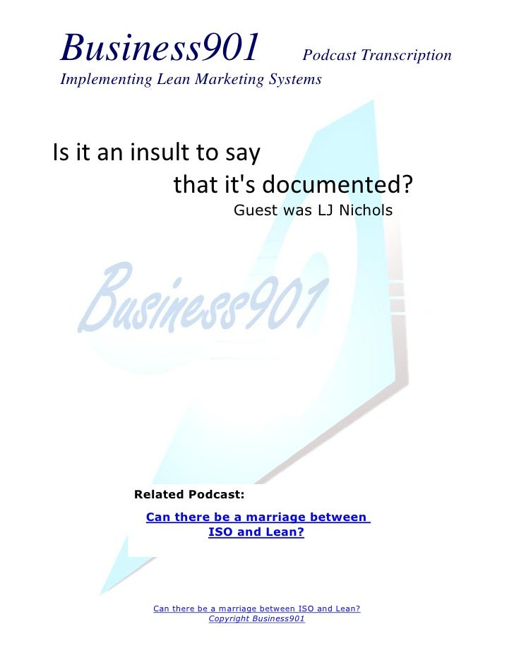 Business901                      Podcast TranscriptionImplementing Lean Marketing SystemsIs it an insult to say           ...