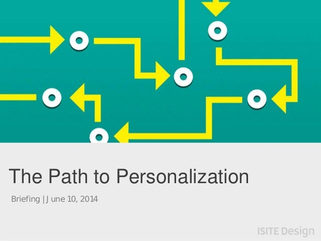 #path2personalizationization The Path to Personalization Briefing | June 10, 2014