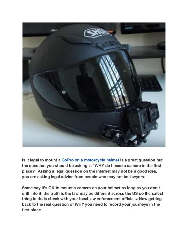 Is It Legal To Mount A Go Pro On A Motorcycle Helmet