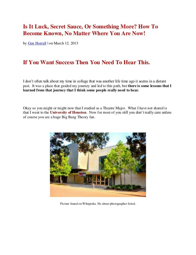 Is It Luck, Secret Sauce, Or Something More? How ToBecome Known, No Matter Where You Are Now!by Gen Horrall | on March 12,...