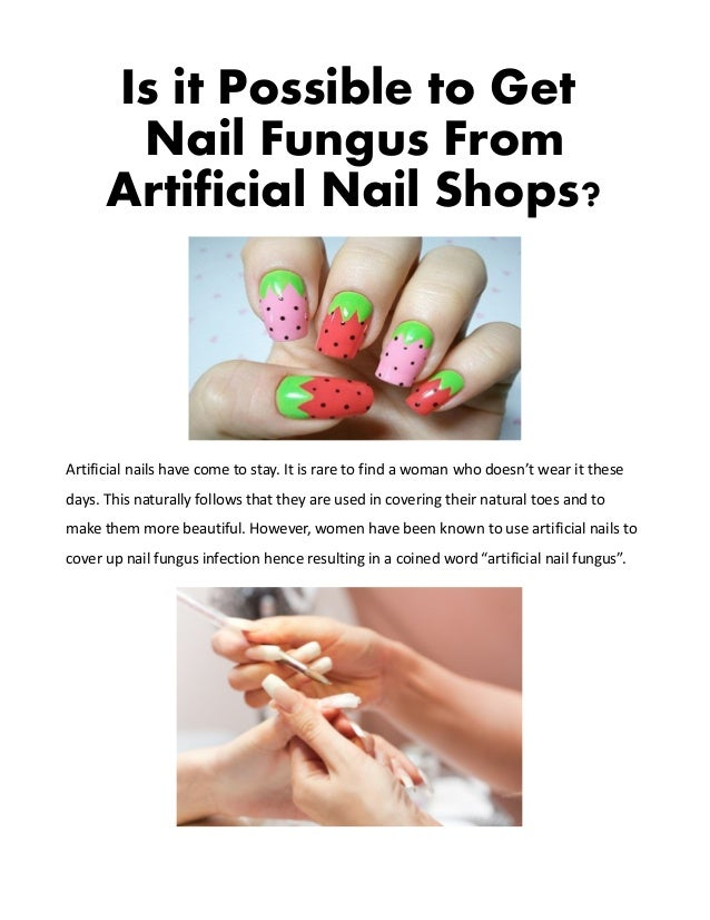 Is It Possible To Get Nail Fungus From Artificial Nail Shops?