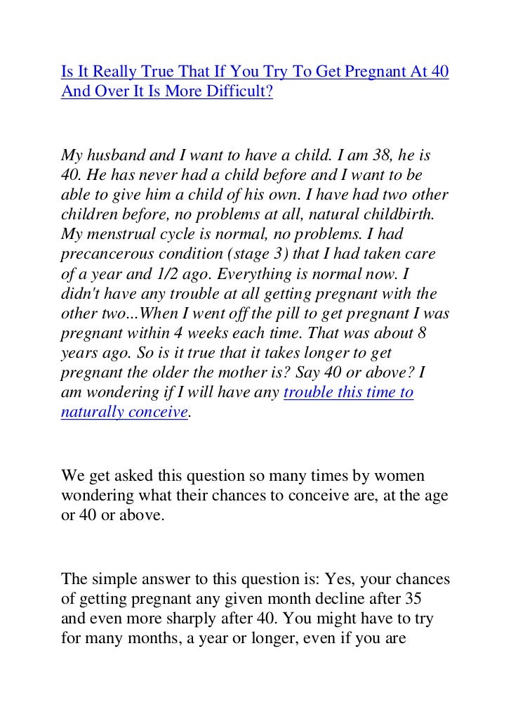 """HYPERLINK """"http://www.articlesbase.com/pregnancy-articles/is-it-really-true-that-if-you-try-to-get-pregnant-at-40-and-ove..."""