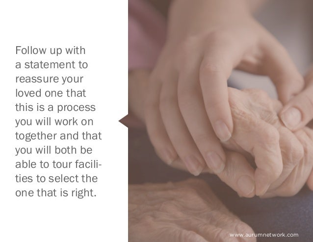 www.aurumnetwork.com Follow up with a statement to reassure your loved one that this is a process you will work on togethe...