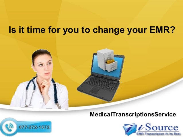 Is it time for you to change your EMR? MedicalTranscriptionsService