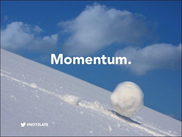 Momentum.  16
