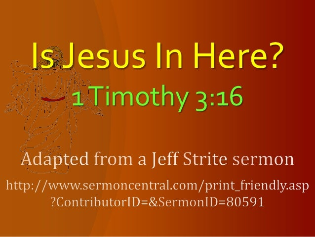 Is Jesus In Here?  1 Timothy 3:16