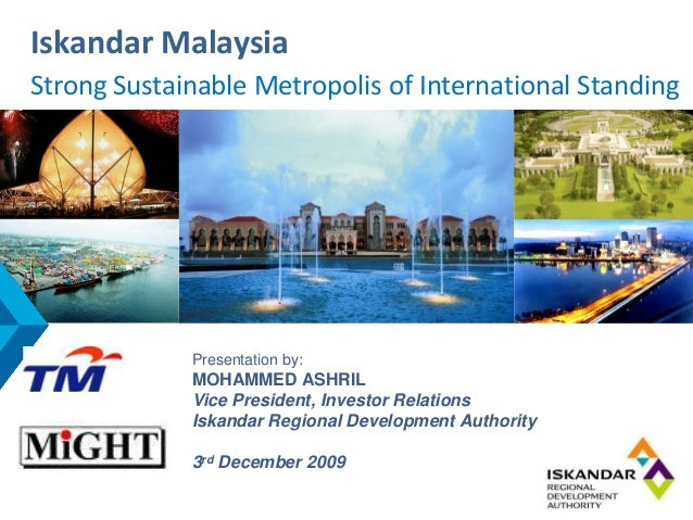 Iskandar MalaysiaStrong Sustainable Metropolis of International StandingStrong Sustainable Metropolis of International Sta...
