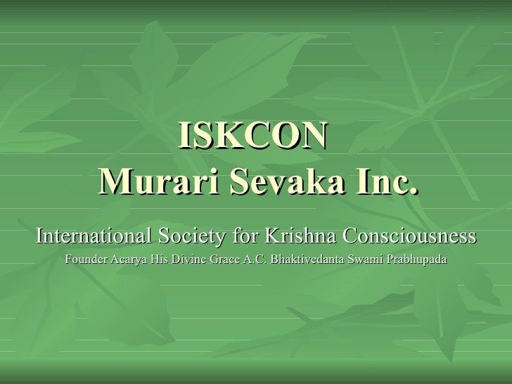 ISKCON  Murari Sevaka Inc. International Society for Krishna Consciousness Founder Acarya His Divine Grace A.C. Bhaktiveda...