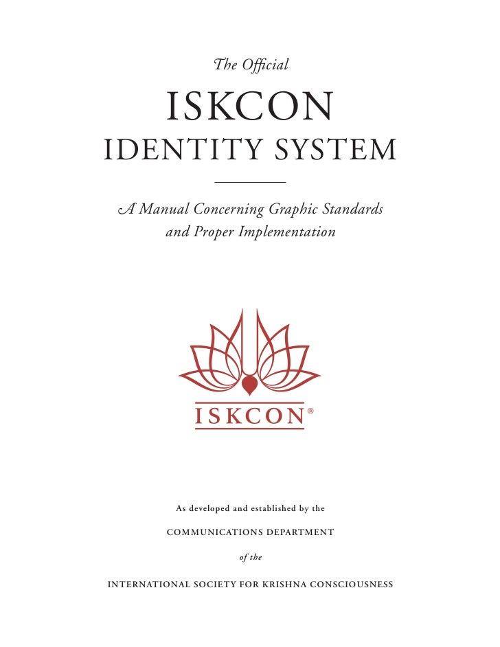 The Official         ISKCONIDENTITY SYSTEM A Manual Concerning Graphic Standards      and Proper Implementation           a...