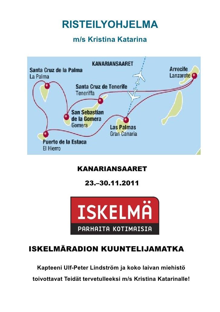 RISTEILYOHJELMA               m/s Kristina Katarina                KANARIANSAARET                   23.–30.11.2011ISKELMÄR...