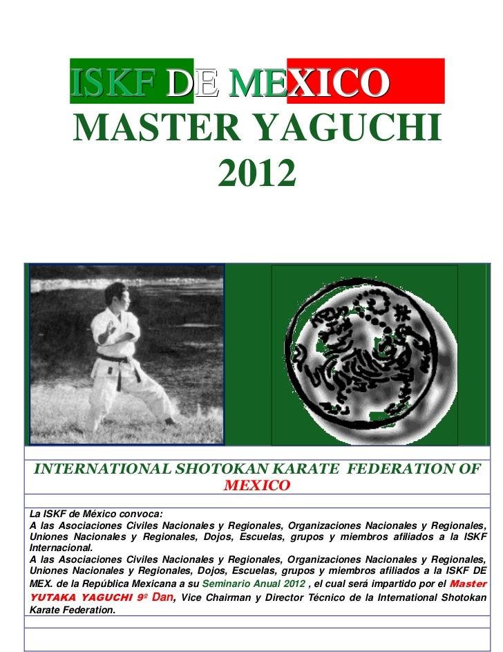 ISKF DE MEXICOCO        MASTER YAGUCHI               2012 INTERNATIONAL SHOTOKAN KARATE FEDERATION OF                   ME...