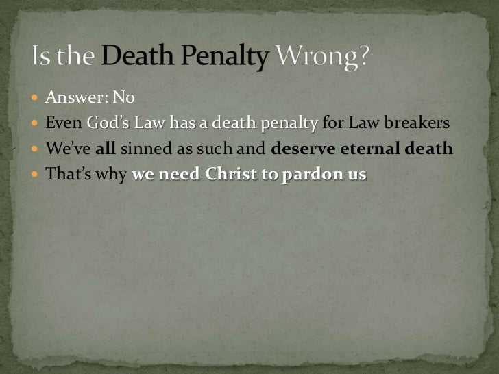 essay on death penalty is wrong Free essay on essay against capital punishment  the death penalty is used to punish some of  what they did was wrong,.