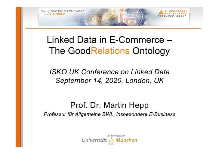 ISKO2010: Linked Data in E-Commerce – The GoodRelations Ontology
