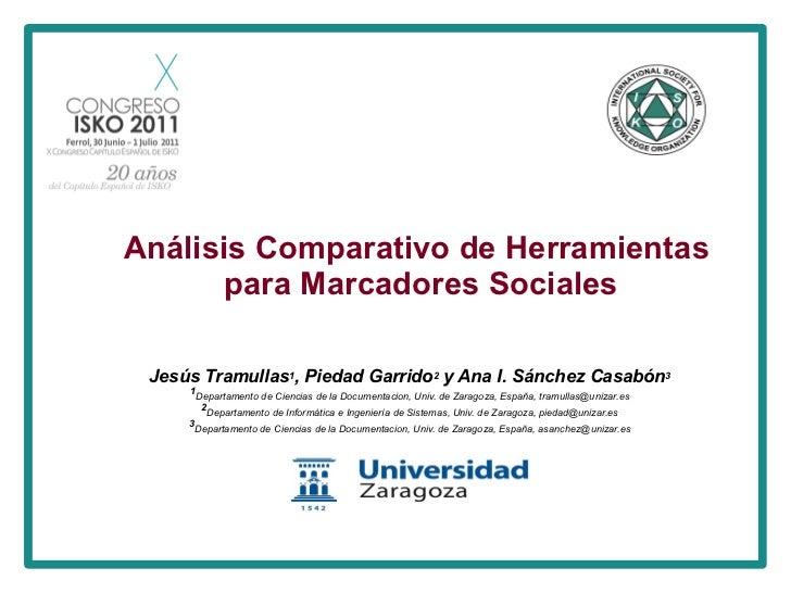 Análisis Comparativo de Herramientas para Marcadores Sociales Jesús Tramullas 1 , Piedad Garrido 2  y Ana I. Sánchez Casab...