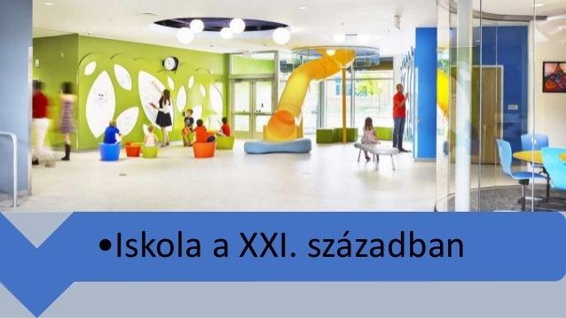 •Iskola a XXI. században