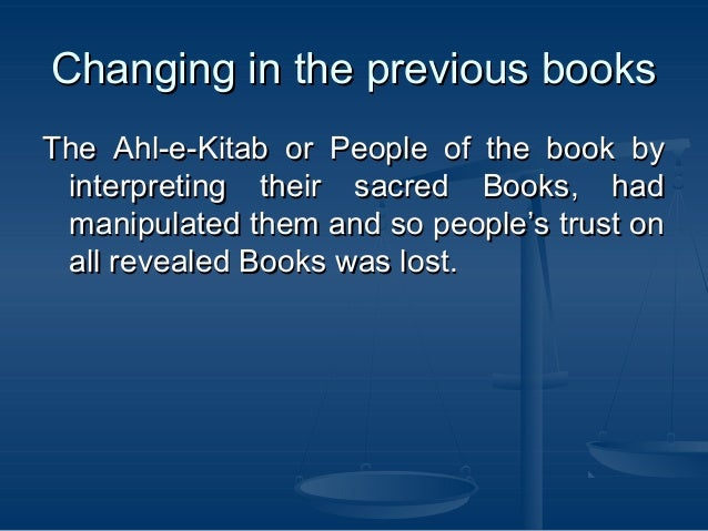 Changing in the previous booksChanging in the previous books The Ahl-e-Kitab or People of the book byThe Ahl-e-Kitab or Pe...