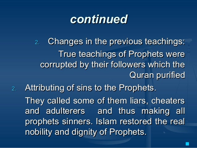continuedcontinued 2.2. Changes in the previous teachings:Changes in the previous teachings: True teachings of Prophets we...