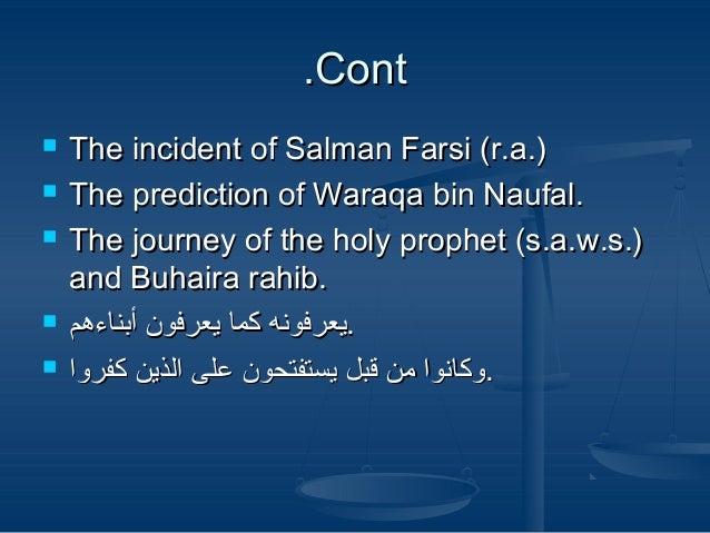 ContCont..  The incident of Salman Farsi (r.a.)The incident of Salman Farsi (r.a.)  The prediction of Waraqa bin Naufal....