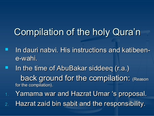Compilation of the holy Qura'n     In dauri nabvi. His instructions and katibeene-wahi. In the time of AbuBakar siddeeq ...