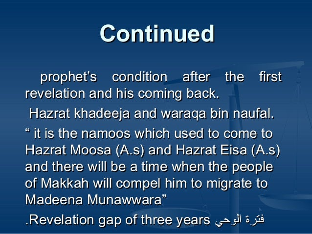 """Continued prophet's condition after the first revelation and his coming back. Hazrat khadeeja and waraqa bin naufal. """" it ..."""