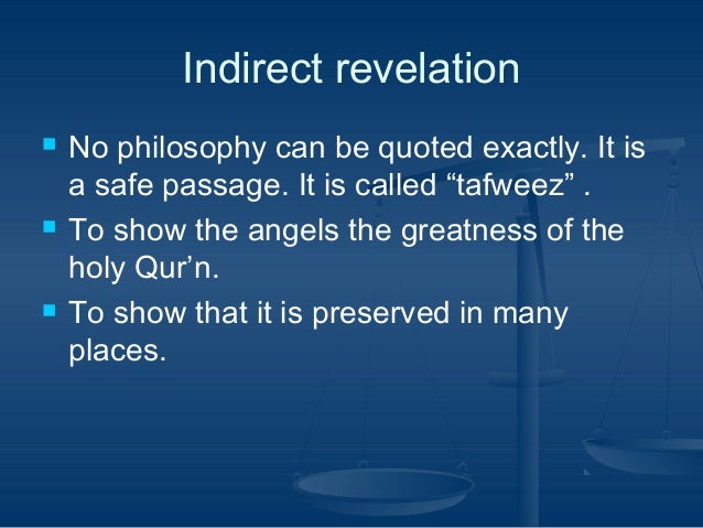 """Indirect revelation       No philosophy can be quoted exactly. It is a safe passage. It is called """"tafweez"""" . To show t..."""