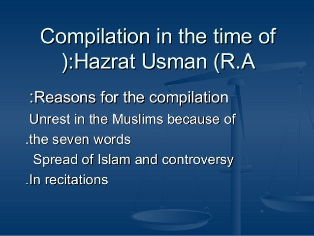 Compilation in the time of (:Hazrat Usman (R.A :Reasons for the compilation Unrest in the Muslims because of .the seven wo...