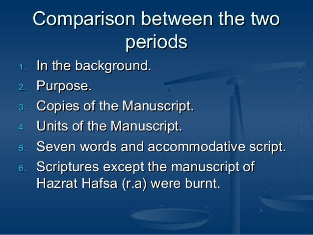 Comparison between the two periods 1. 2. 3. 4. 5. 6.  In the background. Purpose. Copies of the Manuscript. Units of the M...