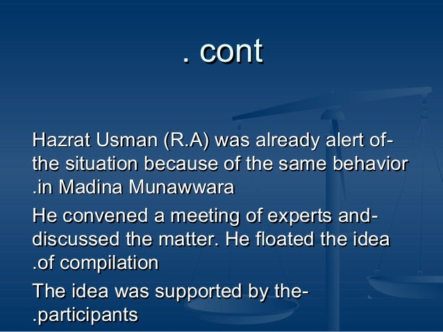 . cont Hazrat Usman (R.A) was already alert of the situation because of the same behavior .in Madina Munawwara He convened...